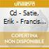 CD - SATIE, ERIK - FRANCIS POULENC PLAYS