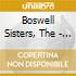 Boswell Sisters, The - Nothing Was Sweeter Than...