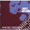 Johnson, Laurie - You're Needed