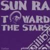 Sun Ra - Toward The Stars