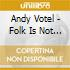Andy Votel - Folk Is Not A Four Letter Word
