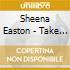 Sheena Easton - Take My Time