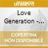 Love Generation - Let The Good Times In:ve