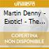 Martin Denny - Exotic! - The Sounds Of..