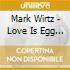 Mark Wirtz - Love Is Egg Shaped