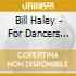 Bill Haley - For Dancers Only