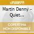 Martin Denny - Quiet Village