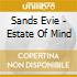 Sands Evie - Estate Of Mind