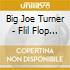 Big Joe Turner - Flil Flop & Fly