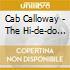Cab Calloway - The Hi-de-do Man