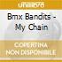 Bmx Bandits - My Chain