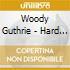 Woody Guthrie - Hard Travellin Man