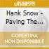 Hank Snow - Paving The Highway With Tears