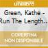 Green, Kathe - Run The Length Of Your Wildness