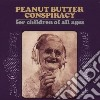 Peanut Butter Consp. - For Children Of All Ages