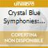 CRYSTAL BLUE SYMPHONIES: THE PSYCHEDELIC