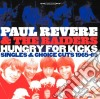 Paul Revere & The Raiders - Hungry For Kicks - Singles And Choice Cuts 1965-69