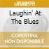 Laughin' At The Blues