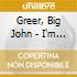 Greer, Big John - I'm The Fat Man