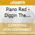 Piano Red - Diggin The Boogie 1950-1956