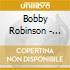 Bobby Robinson - Fire & Fury Of .