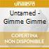 Untamed - Gimme Gimme