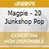 MAGPIE - 20 JUNKSHOP POP
