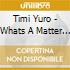 Timi Yuro - Whats A Matter Baby