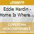 Eddie Hardin - Home Is Where You