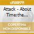 Attack - About Time:the Defienitive Mod