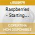 Raspberries - Starting Over