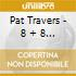 Pat Travers - 8 + 8 - Best Of 77-80