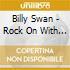 Billy Swan - Rock On With The Rhythm