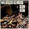 Klein, Alan - Well At Least Its British