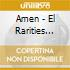 AMEN - EL RARITIES COMPI