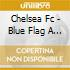 Chelsea Fc - Blue Flag A Tribute To Chelsea