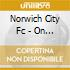 Norwich City Fc - On The Ball City