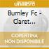 Burnley Fc - Claret Collection