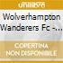 WOLVERHAMPTON F.C.-SONGS