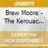 Brew Moore - The Kerouac Connection (2 Cd)