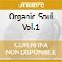 Organic Soul Vol.1