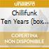 CHILLIFUNK TEN YEARS (BOX 3CD)
