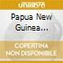 PAPUA NEW GUINEA TRANSLATIONS