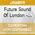 Future Sound Of London - From The Archives/1