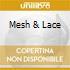 MESH & LACE