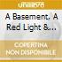 A BASEMENT, A RED LIGHT & A FEELIN' V.2