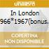 IN LONDON 1966*1967(BONUS CD ROM)