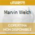 MARVIN WELCH