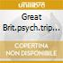 GREAT BRIT.PSYCH.TRIP 3