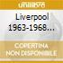 LIVERPOOL 1963-1968 VOL.1